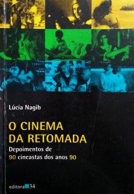O Cinema Da Retomada: Depoimentos De 90 Cineastas Dos Anos 90
