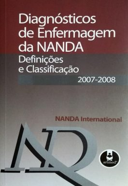 Diagnósticos De Enfermagem Da Nanda: Definições E Classificação 2007-2008