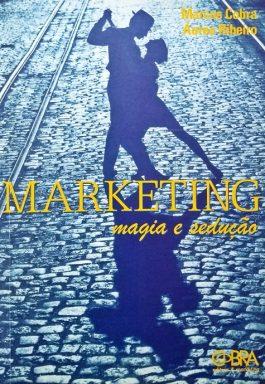 Marketing: Magia E Sedução