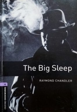 The Big Sleep (Oxford Bookworms – Stage 4)