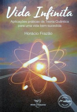 Vida Infinita: Aplicações Práticas Da Teoria Quântica Para Uma Vida Bem-Sucedida