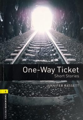 One-Way Ticket Short Stories (Oxford Bookworms – Stage 1)