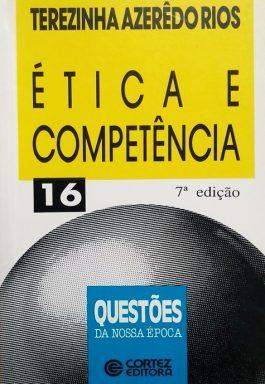 Ética E Competência (Coleção Questões Da Nossa Época – 16)