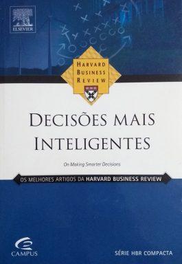 Decisões Mais Inteligentes (Série HBR Compacta)