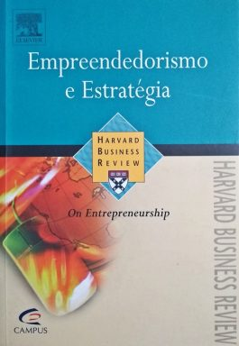 Empreendedorismo E Estratégia: On Entrepreneurship (Série Harvard Business Review)