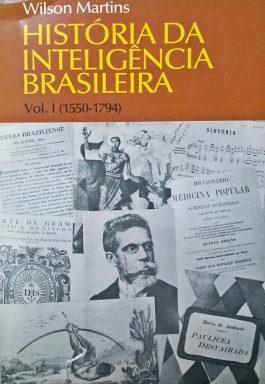 História Da Inteligência Brasileira (1550-1794) Volume 1