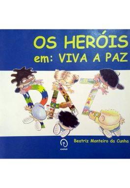 Os Heróis Em: Viva A Paz