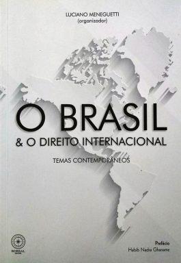 O Brasil & O Direito Internacional: Temas Contemporâneos