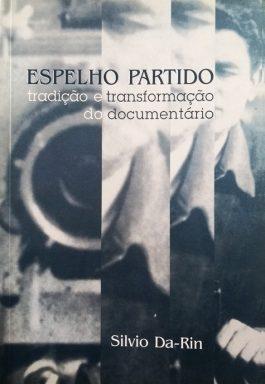 Espelho Partido: Tradição E Transformação Do Documentário