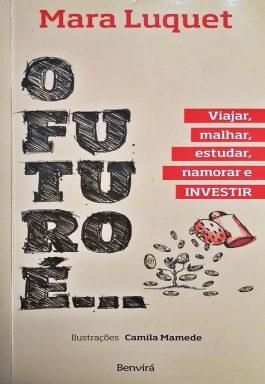 O Futuro é… Viajar, Malhar, Estudar, Namorar e Investir