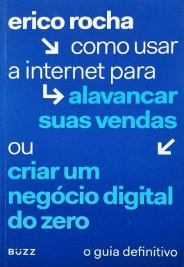 Como Usar A Internet Para Alavancar Suas Vendas Ou Criar Um Negócio Digital Do Zero