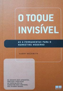 O Toque Invisível: As 4 Ferramentas Para O Marketing Moderno