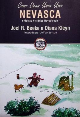 Como Deus Usou Uma Nevasca (Série Edificando Sobre A Rocha Devocional – Vol. 3))