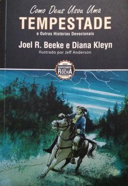Como Deus Usou Uma Tempestade (Série Edificando Sobre A Rocha Devocional – Vol. 1)