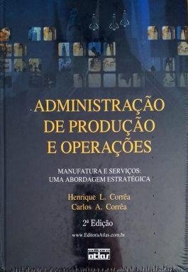 Administração De Produção E Operações – Manufatura e Serviços: Uma Abordagem Estratégica – 2ª Edição