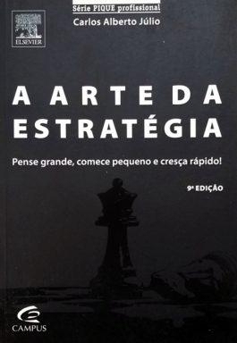 A Arte Da Estratégia (Série PIQUE Profissional)