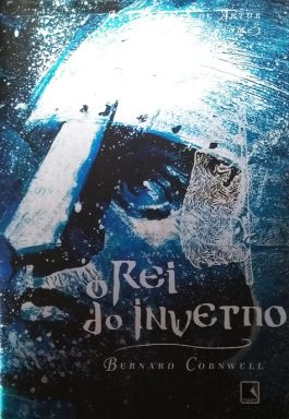 O Rei Do Inverno (As Crônicas De Artur – Volume 1)