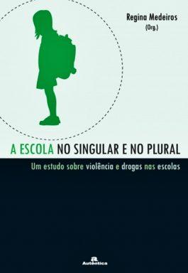 A Escola No Singular E No Plural