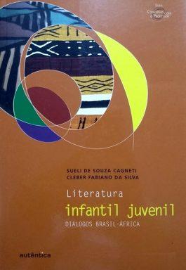 Literatura Infantil Juvenil: Diálogos Brasil-África (Série Conversas Com o Professor 3)