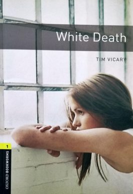 White Death (Oxford Bookworms – Stage 1)
