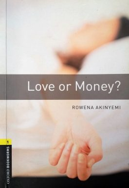 Love Or Money (Oxford Bookworms Stage 1)