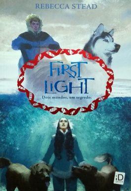First Light: Dois Mundo, Um Segredo