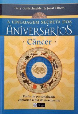 A linguagem Secreta Dos Aniversários  – Câncer