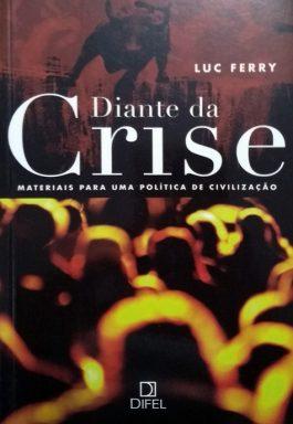 Diante Da Crise: Materiais Para Uma Política De Civilização