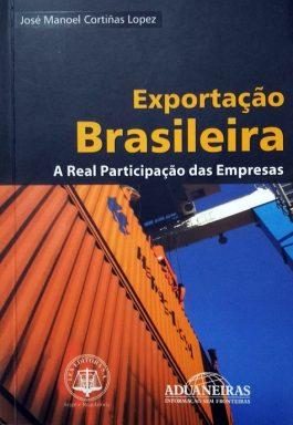 Exportação Brasileira: A Real Participação Das Empresas
