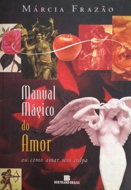 Manual Mágico Do Amor Ou Como Amar Sem Culpa