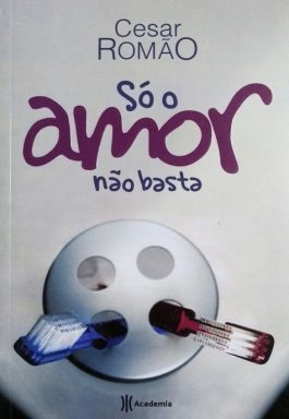 Só O Amor Não Basta