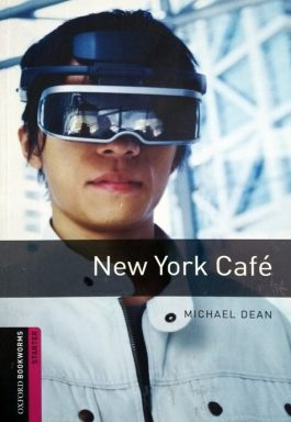 New York Café (Oxford Bookworms Starter)