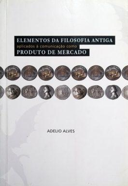 Elementos Da Filosofia Antiga Aplicados À Comunicação Como Produto De Mercado