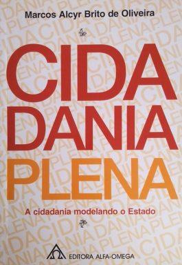 Cidadania Plena: A Cidadania Modelando O Estado