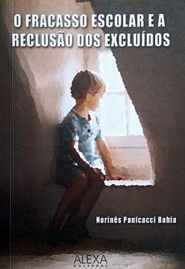 O Fracasso Escolar E A Reclusão Dos Excluídos