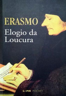 Elogio Da Loucura (Série L&PM Pocket – 278)
