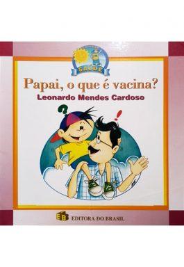 Papai, O Que É Vacina? (Coleção Saúde)