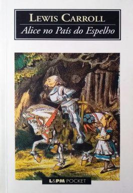 Alice No País Do Espelho (Série L&PM Pocket -378)