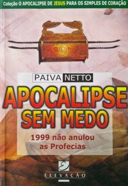 Apocalipse Sem Medo: 1999 Não Anulou As Profecias