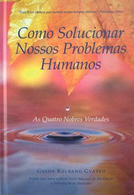 Como Solucionar Nossos Problemas Humanos