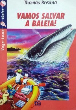 Vamos Salvar A Baleia! (Série Vaga-lume Júnior)