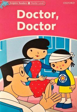 Doctor, Doctor (Dolphin Readers – Starter Level)