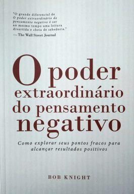 O Poder Extraordinário Do Pensamento Negativo