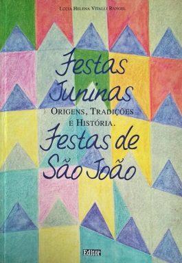 Festas Juninas, Festas De São João: Origens, Tradições E História.