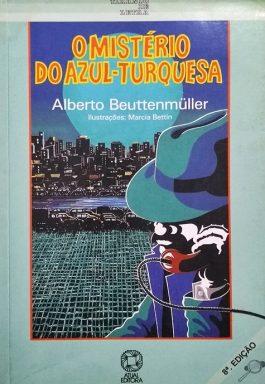O Mistério Do Azul-Turquesa (Série Tirando De Letra)