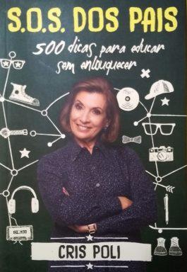 S.O.S. Dos Pais: 500 Dicas Para Educar Sem Enlouquecer