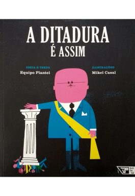 A Ditadura É Assim (Coleção Livros Para o Amanhã – Vol. 2)