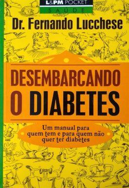 Desembarcando O Diabetes (Coleção L&PM Pocket Saúde – 3)