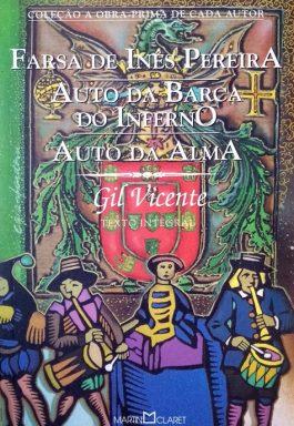 Farsa De Inês Pereira / Auto Da Barca Do Inferno / Auto Da Alma (Col. A Obra-Prima De Cada Autor)