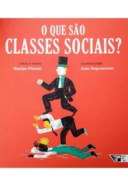 O Que São Classes Sociais? (Coleção Livros Para O Amanhã – Vol. 3)